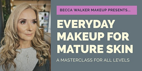 Mature makeup masterclass with makeup artist Becca Walker tickets