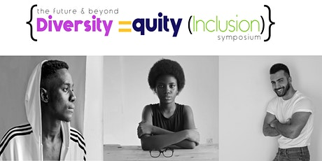 The Future and Beyond: Diversity, Equity, and Inclusion Symposium tickets