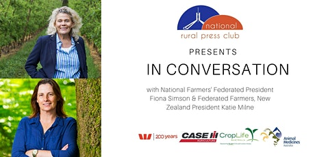 In Conversation with NFF President Fiona Simson & Federated Farmers of New Zealand President, Katie Milne. tickets