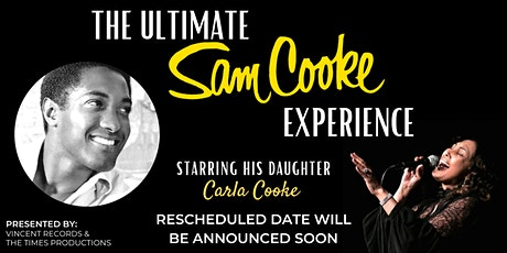 The Ultimate Sam Cooke Experience : Starring Carla Cooke tickets