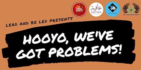Hooyo, We've Got Problems! tickets