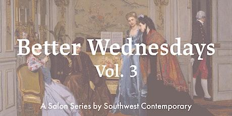 Better Wednesdays Vol. 3 tickets