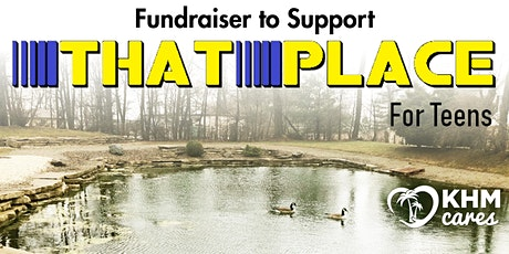Fundraiser to Support That Place for Teens tickets