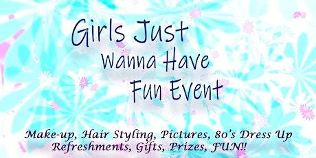Girls Just Wanna Have Fun Event tickets