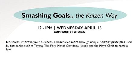 Smashing Goals - the Kaizen Way  (Online Zoom Workshop) tickets