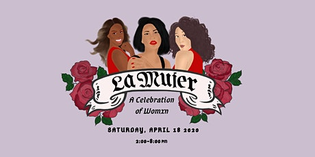 La Mujer: A Celebration of Womxn tickets