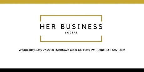 HER Business Social, Spring 2020 tickets