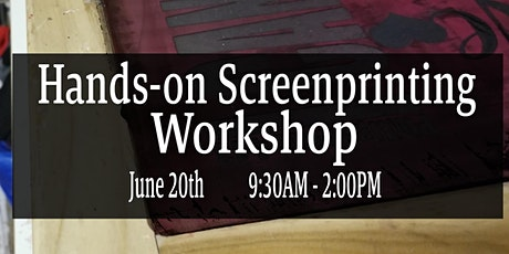 Hands-on Screenprinting Workshop tickets