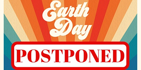 Earth Day 50th Anniversary Celebration - Postponed! tickets