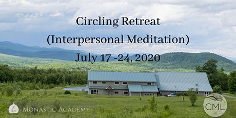Circling Retreat (Interpersonal Meditation) @ MAPLE: July 17- 24, 2020 tickets