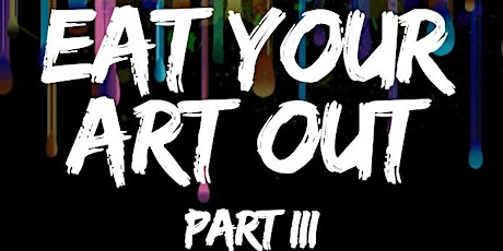 Eat Your Art Out Expo: Part 3 tickets