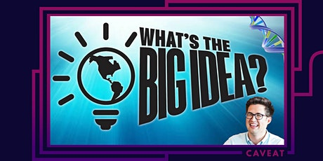 POSTPONED: What's the Big Idea? tickets