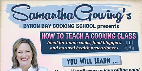 How to teach a cooking class - Byron April 18th 2020 tickets