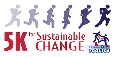 Be Kind 2 People & Crystal Frolics - 5K for sustainable change  tickets