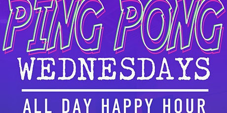 Ping Pong Wednesdays!  All Day Happy Hour! tickets