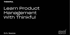 Webinar | Learn Product Management With Thinkful...
