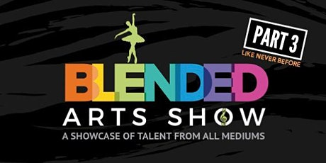 Blended Arts Show Part 3 tickets