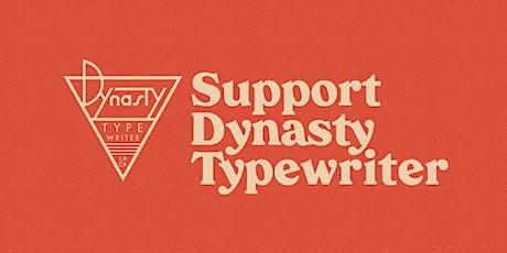 Support Dynasty Typewriter! tickets
