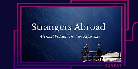 Strangers Abroad: Travel the World through Stories tickets