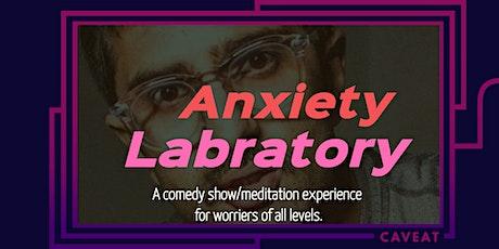 Anxiety Laboratory tickets