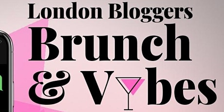 London Bloggers Brunch & Vibes tickets