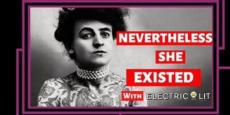 Nevertheless She Existed: Ladies of Lit tickets