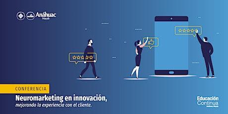 Conferencia: Neuromarketing en innovación mejorando la experiencia con el cliente. tickets