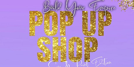 Build Your Empire Pop Up Shop tickets