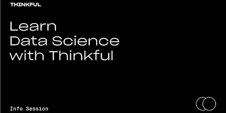 Thinkful Webinar | Learn Data Science with Thinkful tickets
