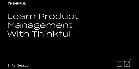Thinkful Webinar | Learn Product Management with Thinkful tickets