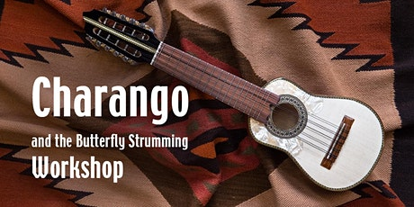 Charango and the Butterfly Strumming Workshop tickets