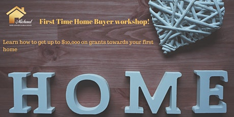 First Time Home Buyer Workshop! tickets