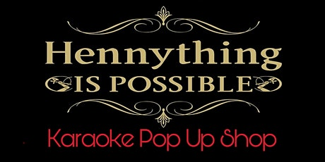 Hennything Goes Karaoke Pop Up Shop tickets