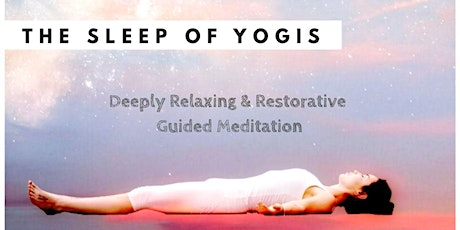 YOGA NIDRA   -   A DEEPLY RELAXING & RESTORATIVE 45 MIN GUIDED MEDITATION tickets