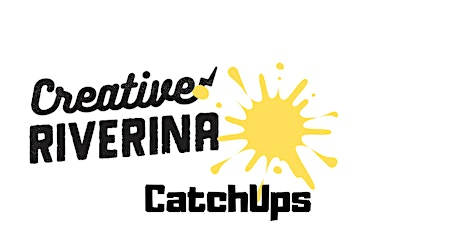 CREATIVE RIVERINA CatchUp tickets