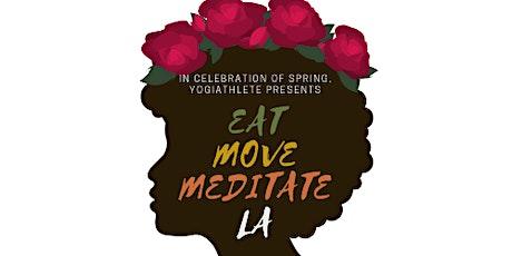 Eat Move Meditate LA : Yoga, Meditation, Afrobeats, Dance Party, Vegan Food tickets