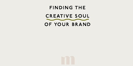 Finding the Creative Soul of Your Brand tickets