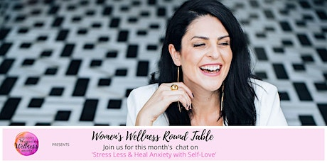 VIRTUAL - Stress Less & Heal Anxiety - Women's Wellness Round Table - April 2020 tickets
