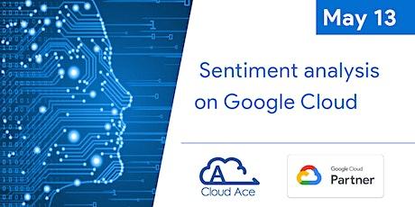 Webinar: Building a sentiment analysis tool on Google Cloud tickets