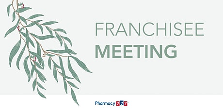 Pharmacy 777 Franchisee Meeting | 6 May 2020 tickets