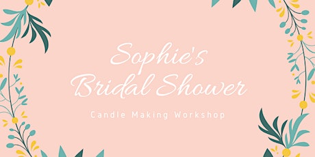 Sophie's Bridal Shower Candle Workshop tickets
