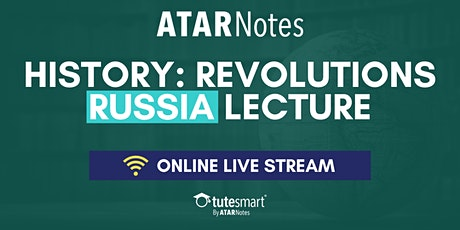 VCE History: Revolutions (RUSSIA ONLY) Units 3&4 - Online Live Stream Lecture tickets