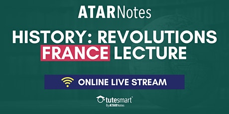VCE History: Revolutions (FRANCE ONLY) Units 3&4 - Online Live Stream Lecture tickets