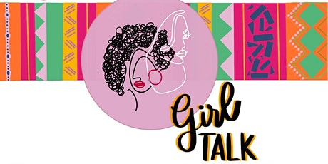 The 3rd Annual Girl Talk Forum tickets