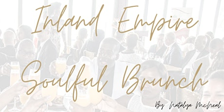 Inland Empire Soulful Brunch: A Pop-Up Experience tickets