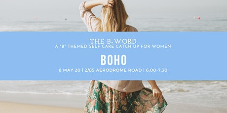 THE B-WORD: Boho tickets