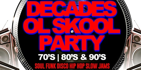 DECADES SUPER OLD SCHOOL  PARTY AT DOTS tickets