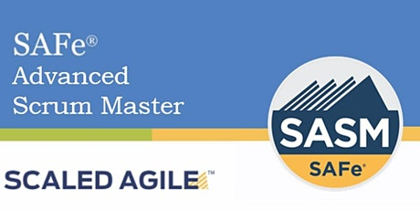Online SAFe® Advanced Scrum Master with SASM Certification  Los Angeles,CA   tickets