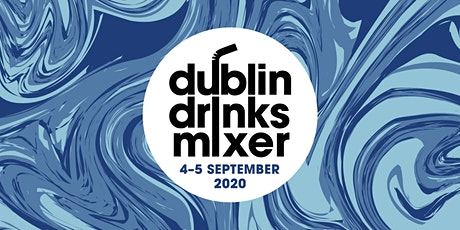 Dublin Drinks Mixer 2020- Saturday September 5th, 5.30-9.00pm tickets