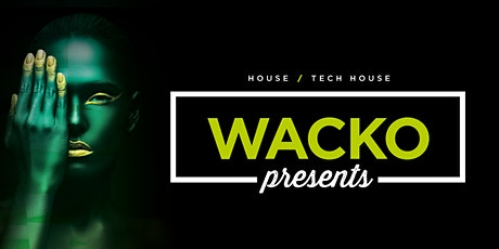 Wacko Presents tickets